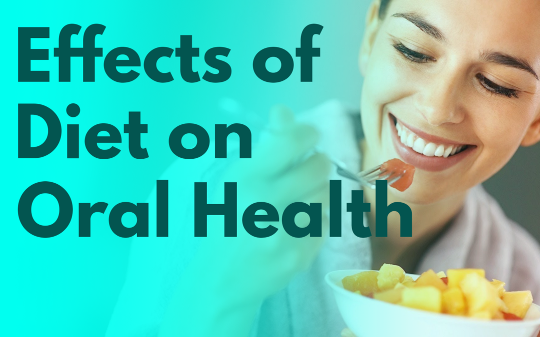 Effects of Diet on Oral Health