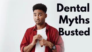dental myth busted